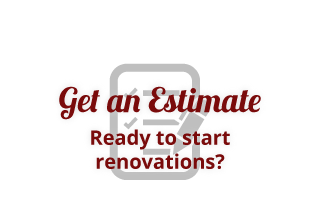 Ready to start renovations? Get an estimate